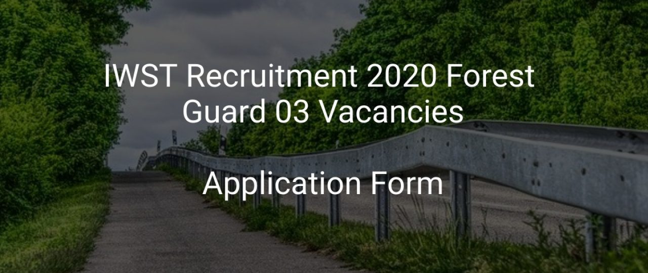 IWST Forest Guard Recruitment 2020